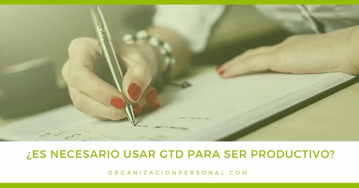 organizacion personal es necesario usar gtd para ser productivo