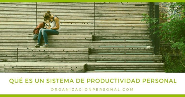 Qué es un Sistema de Productividad Personal