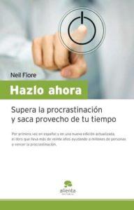 Hazlo ahora, Libro de Productividad de Neil Fiore