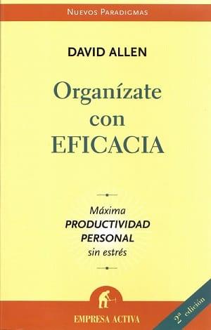 Organízate con eficacia, Libro de Productividad personal de David Allen