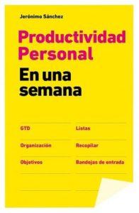 Productividad personal en una semana, el Libro de Productividad de Jerónimo Sánchez