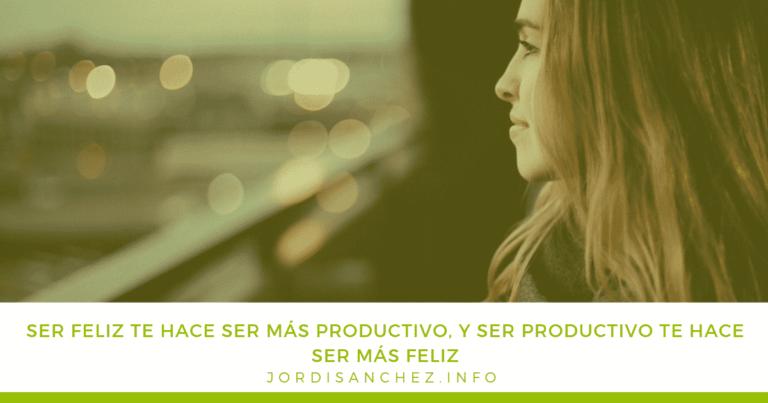 ser feliz te hace más productivo chica